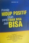 prinsip hidup positif ubah yang tidak bisa menjadi bisa_ayo mendidik